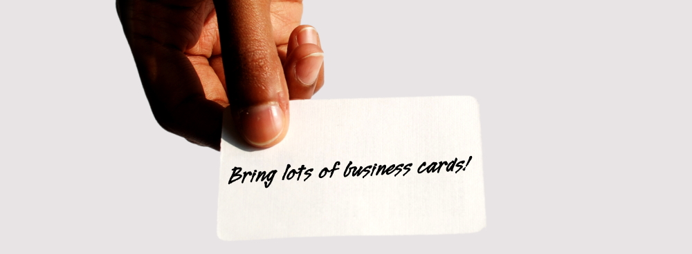 bring your biz cards!